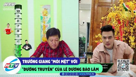 """Xem Show CLIP HÀI Trường Giang """"mỏi mệt"""" với """"đường truyền"""" của Lê Dương Bảo Lâm HD Online."""
